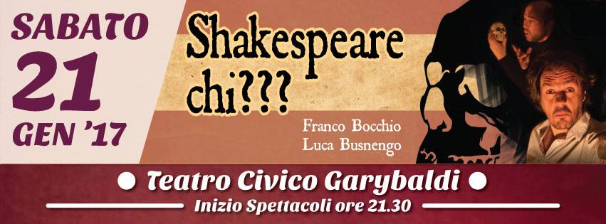 Sabato 21 gennaio 2017 Shakespeare chi ??? – Rassegna Settimo Ride